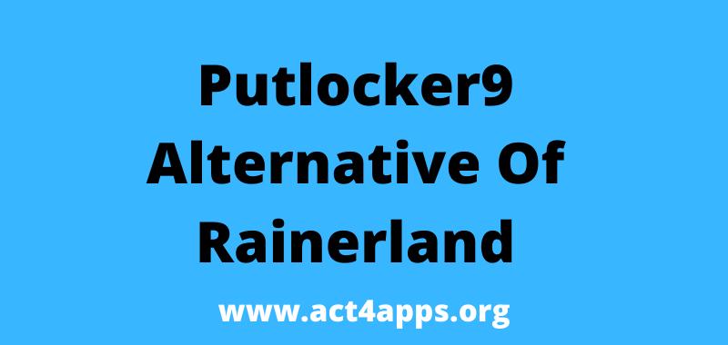 Putlocker9 Rainerland Alternative List To Watch Movies