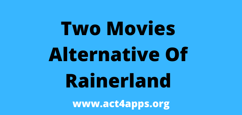 Two Movies Rainerland Alternative List To Watch Movies