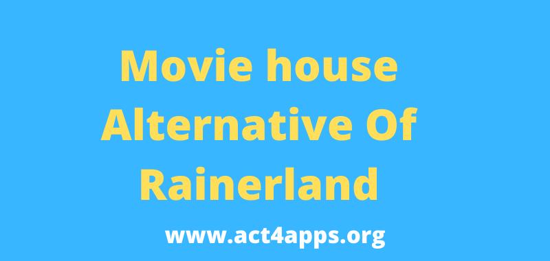 Movie House Rainerland Alternative List To Watch Movies