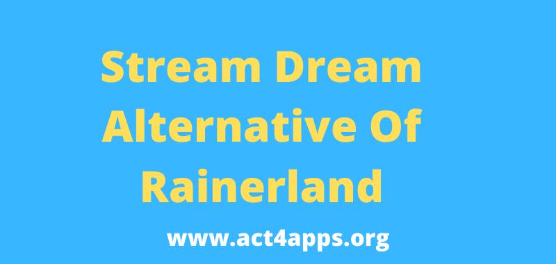 Stream Dream Rainerland Alternative List To Watch Movies