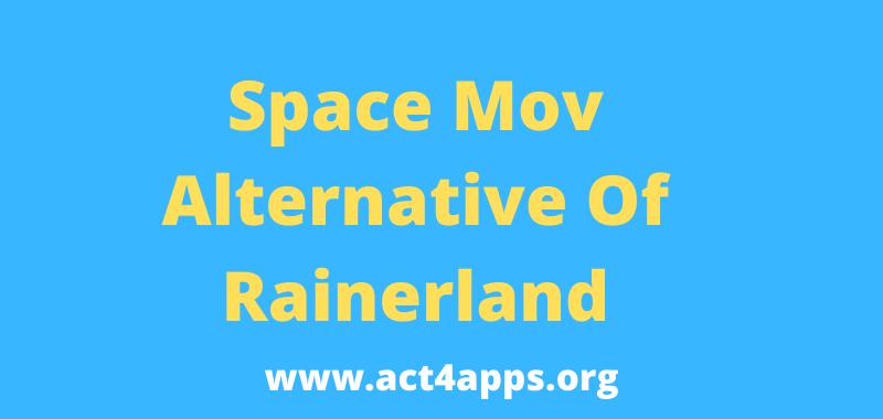 SpaceMov Rainerland Alternative List To Watch Movies