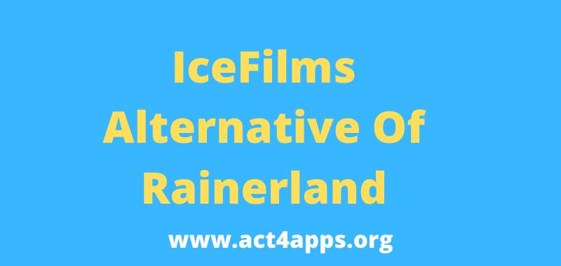IceFilms Rainerland Alternative List To Watch Movies