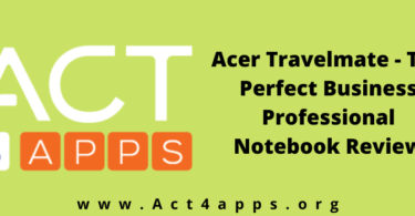 The Perfect Business Professional Notebooks – Acer Travelmate