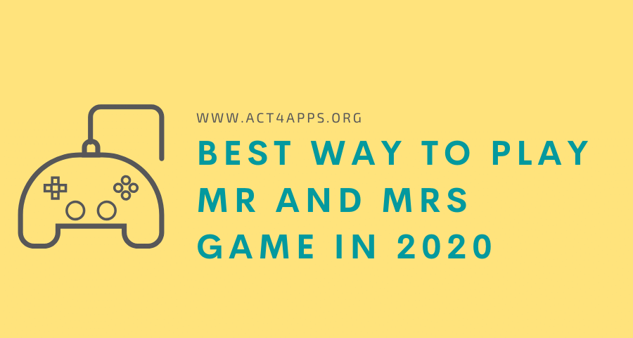 Best way to play Mr and Mrs game in 2020