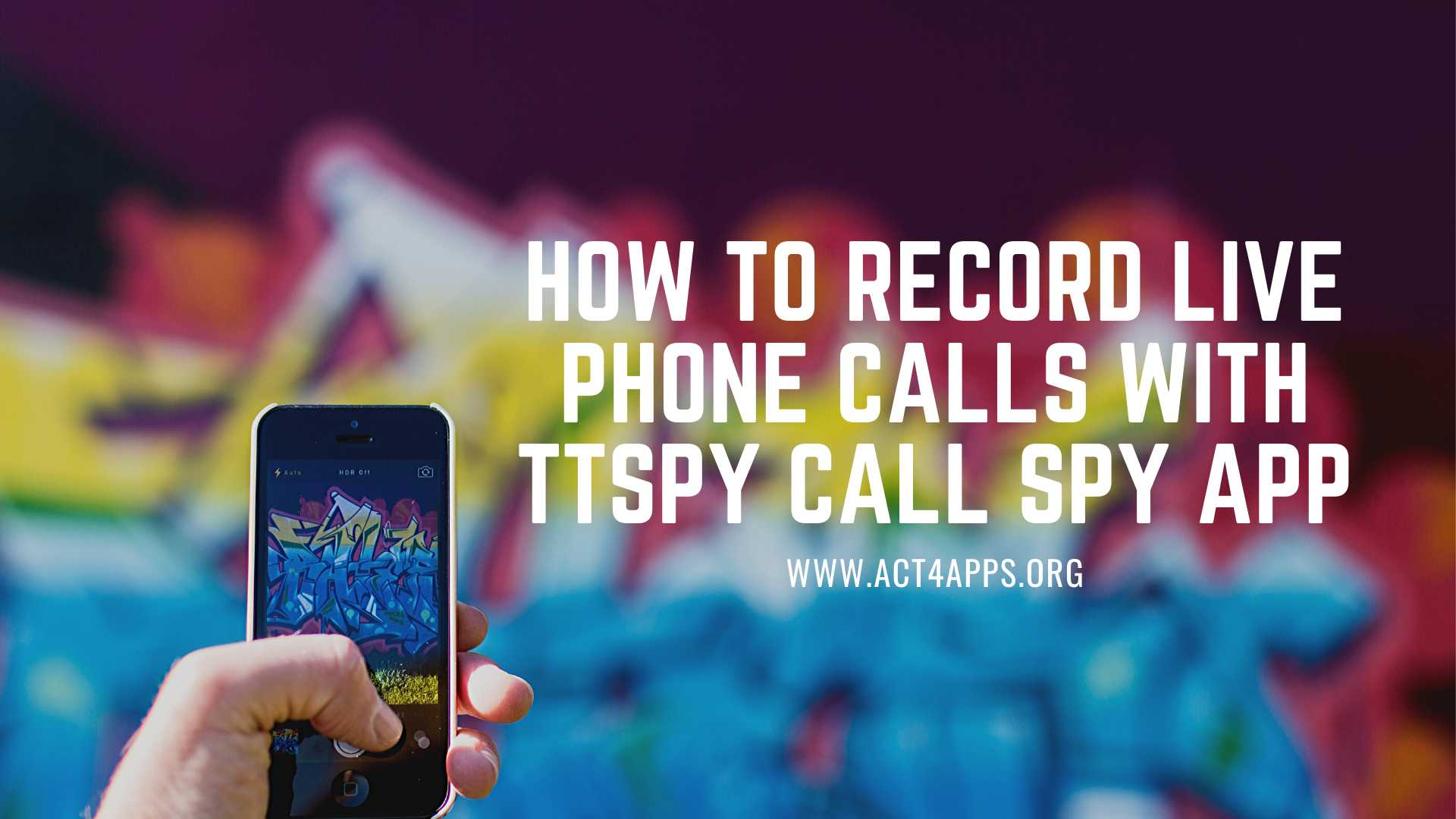 How to Record Live Phone Calls with TTSPY Call Spy App