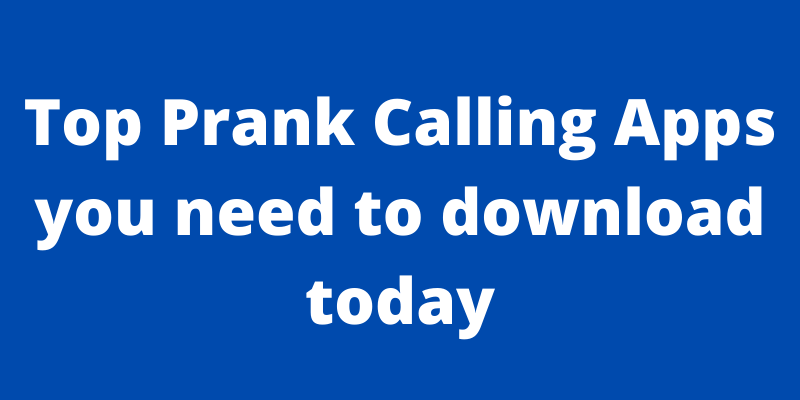Prank Calling Apps