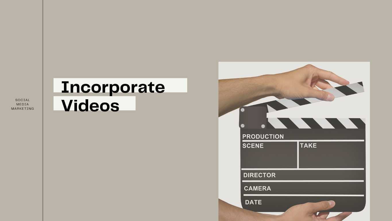 Incorporate Videos