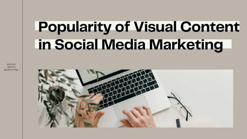 Popularity of Visual Content in Social Media Marketing