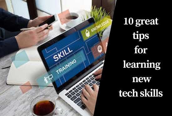 10 great tips for learning new tech skills